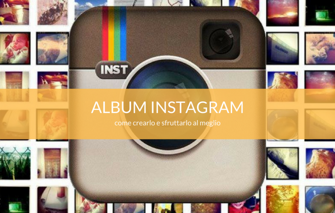 Creare un album di foto e video su Instagram