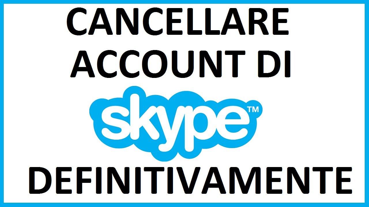 Come cancellare un account Skype definitivamente